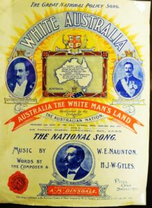 The 1910 song, 'March of the Great White Policy' by W.E Naunton.