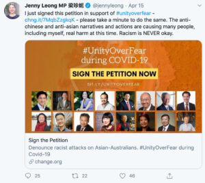 "Tweet by Jenny Leong MP: ""I just signed this petition in support of #unityoverfear - http://chng.it/7MqbZzgkqK - please take a minute to do the same. The anti-chinese and anti-asian narratives and actions are causing many people, including myself, real harm at this time. Racism is NEVER okay."""